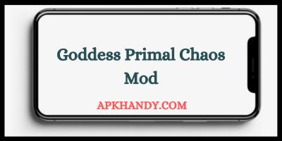 Goddess Primal Chaos Mod