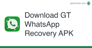 GT WhatsApp Apk 2021 Free Download Now (Recovery Message) 1