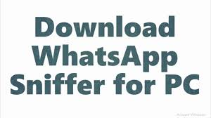 Download and Install Whatsapp Sniffer on PC Latest 2021 1